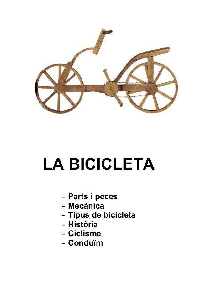 LA BICICLETA - Parts i peces - Mecànica - Tipus de bicicleta - Història - Ciclisme - Conduïm