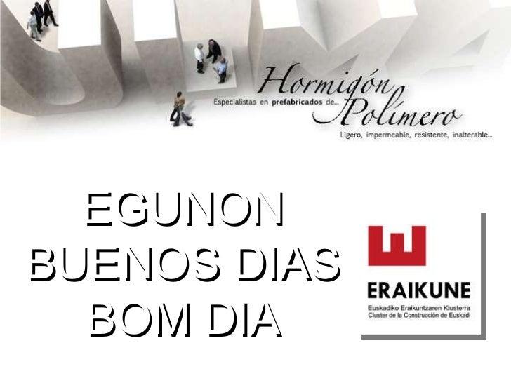 EGUNON BUENOS DIAS BOM DIA