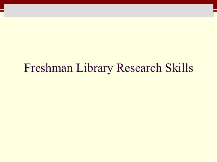 Freshman Library Research Skills
