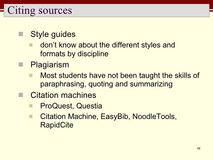 Citing sources <ul><li>Style guides </li></ul><ul><ul><li>don't know about the different styles and formats by discipline ...