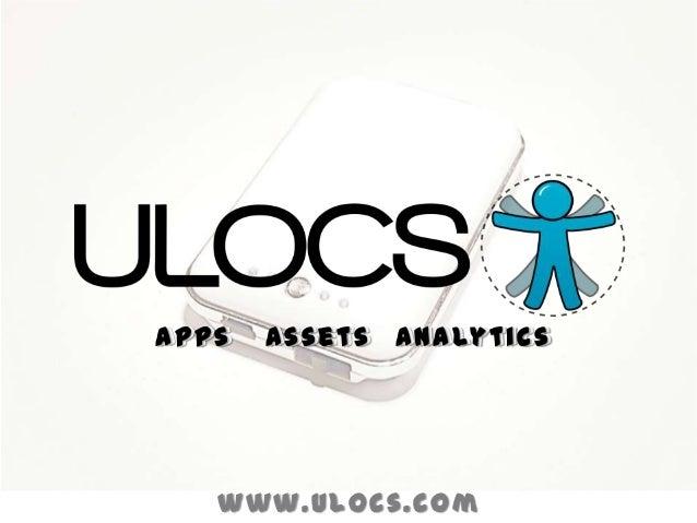 AppsApps   A s s e t s A n a ly t iic s       A s s e t s A n a ly t c s   www.ulocs.com