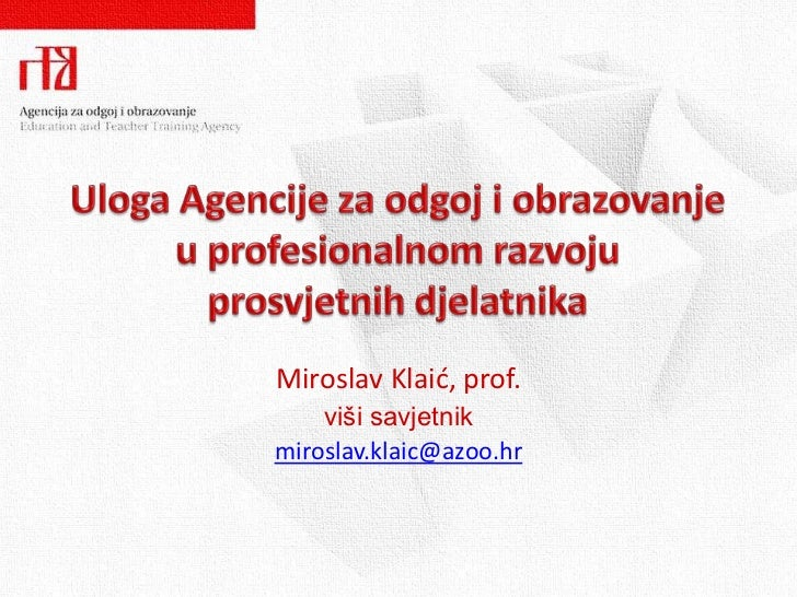 Miroslav Klaid, prof.    viši savjetnikmiroslav.klaic@azoo.hr