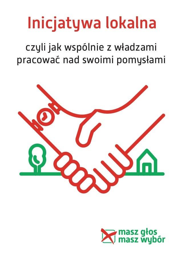 Inicjatywa lokalna czyli jak wspólnie z władzami pracować nad swoimi pomysłami