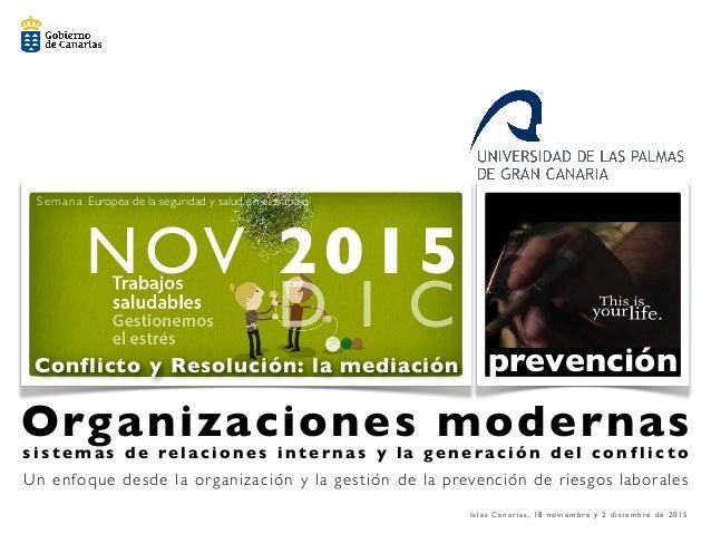 Islas Canarias, 18 noviembre y 2 diciembre de 2015 NOV 2015 Semana Europea de la seguridad y salud en el trabajo Organizac...