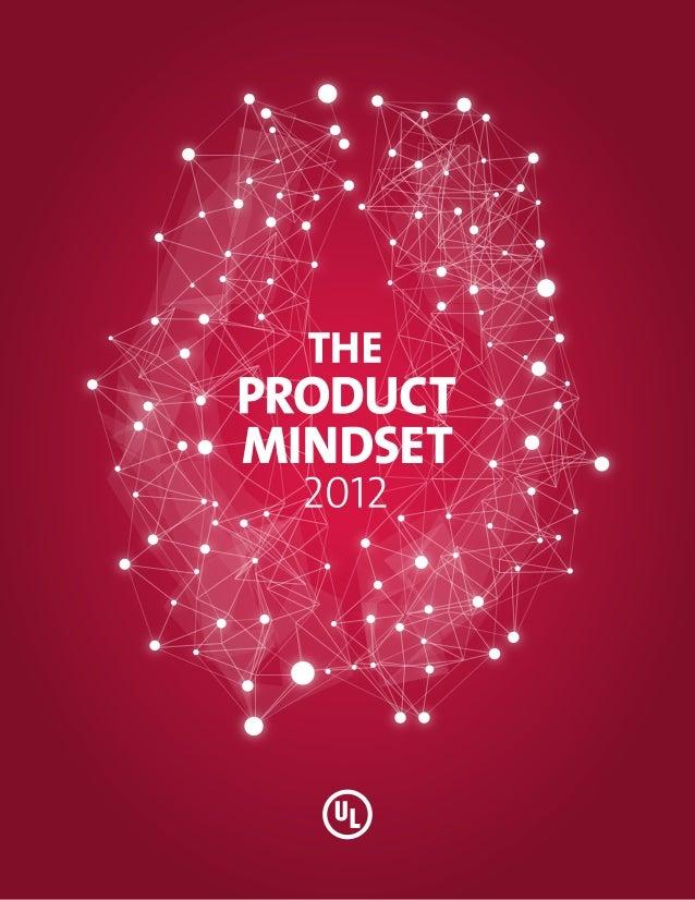 TABLE OF     CONTENTS     Product Mindset (prod•uct mind•set | prädekt mahynd-set |     noun) A global collective consciou...
