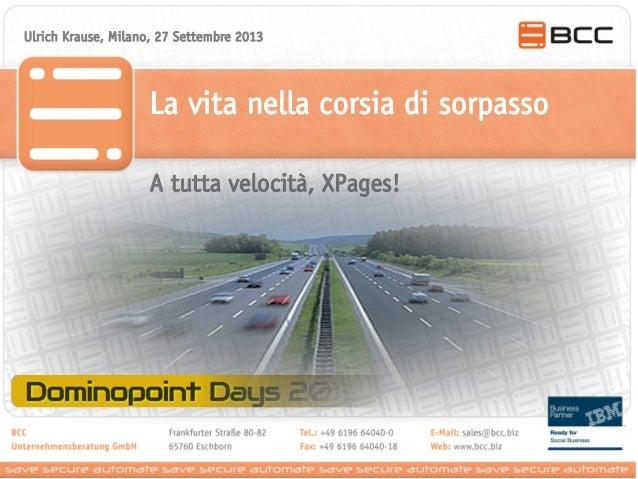 Ulrich Krause, Milano, 27 Settembre 2013  La vita nella corsia di sorpasso A tutta velocità, XPages!