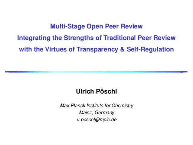 Multi-Stage Open Peer Review Integrating the Strengths of Traditional Peer Review with the Virtues of Transparency & Self-...