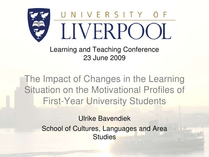 Learning and Teaching Conference23 June 2009The Impact of Changes in the Learning Situation on the Motivational Profiles o...