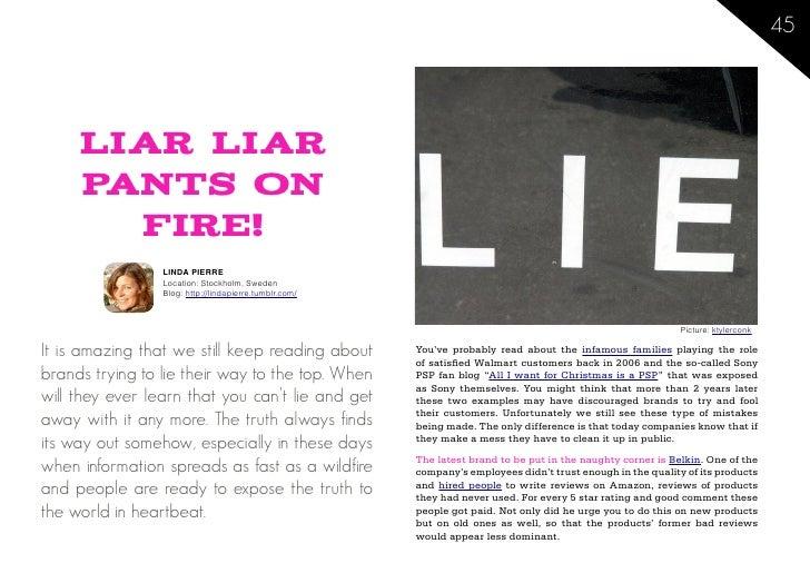 45          Liar liar      pants on        fire!                  LINDA PIERRE                  Location: Stockholm, Swede...