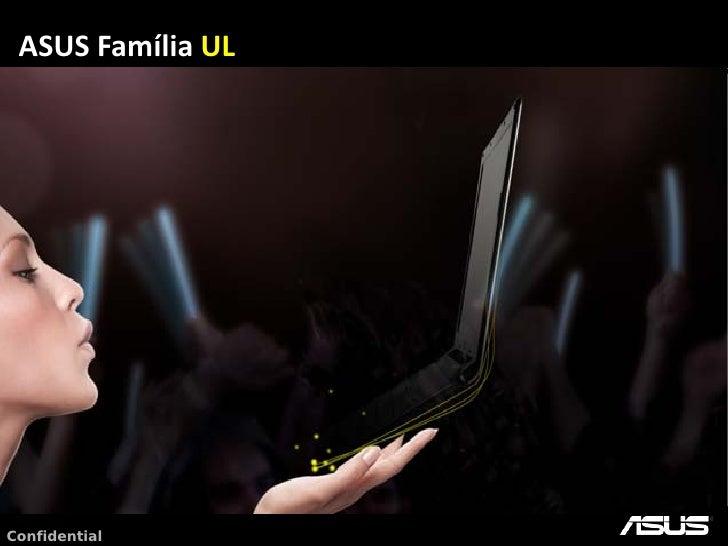 ASUS Família UL     Confidential