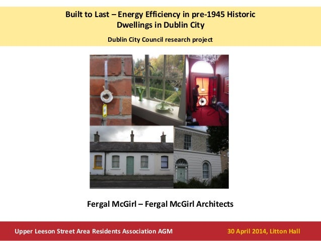 Built to Last – Energy Efficiency in pre-1945 Historic Dwellings in Dublin City Dublin City Council research project Upper...