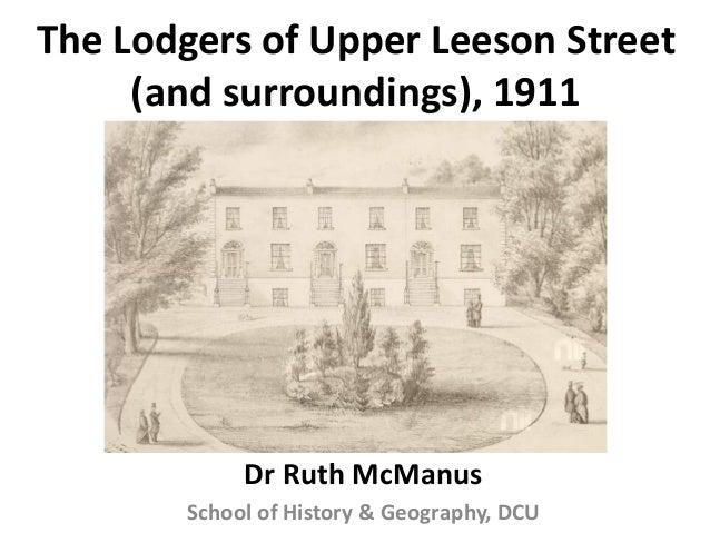The Lodgers of Upper Leeson Street (and surroundings), 1911 Dr Ruth McManus School of History & Geography, DCU
