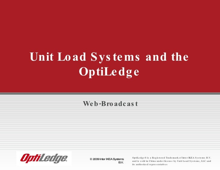 Web-Broadcast Unit Load Systems and the OptiLedge