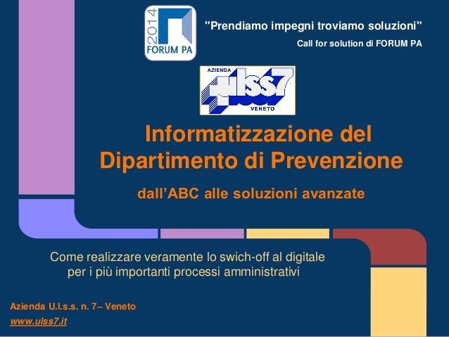 """""""Prendiamo impegni troviamo soluzioni"""" Call for solution di FORUM PA Informatizzazione del Dipartimento di Prevenzione dal..."""