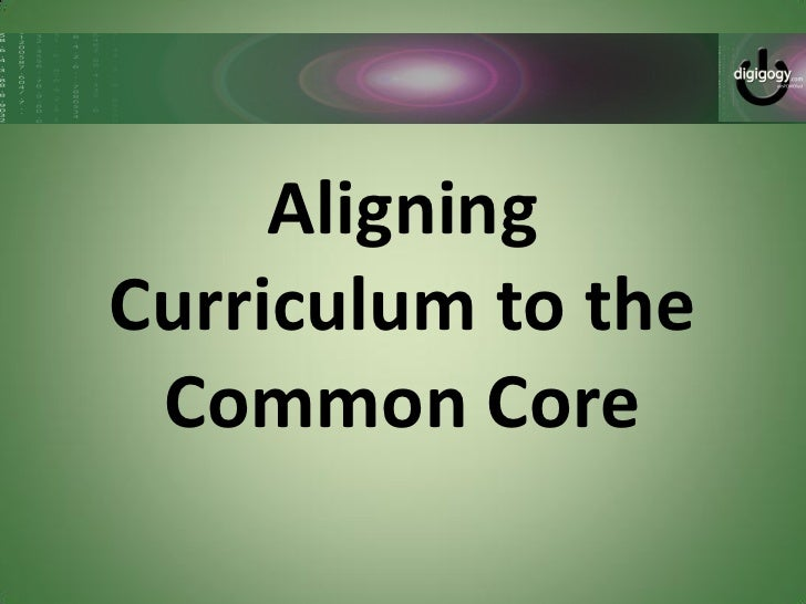 AligningCurriculum to the Common Core