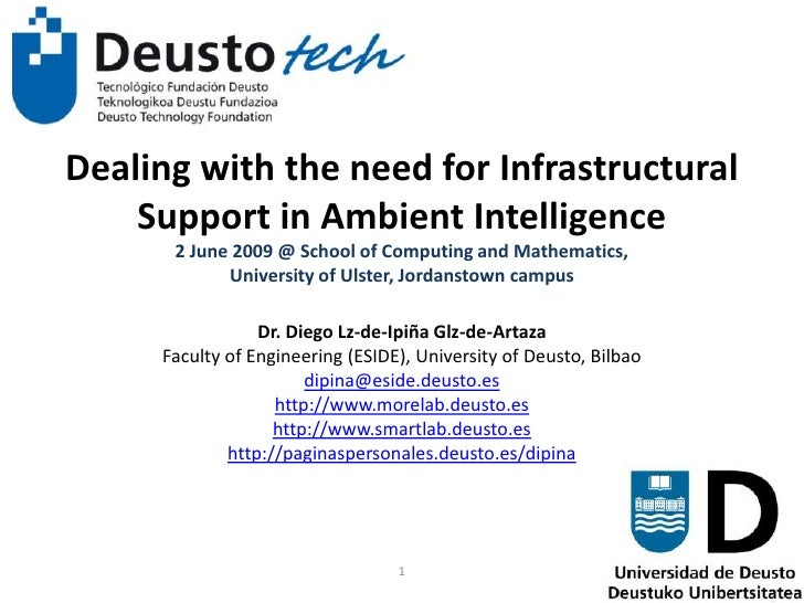 Dealing with the need for Infrastructural Support in Ambient Intelligence2 June 2009 @ School of Computing and Mathematics...