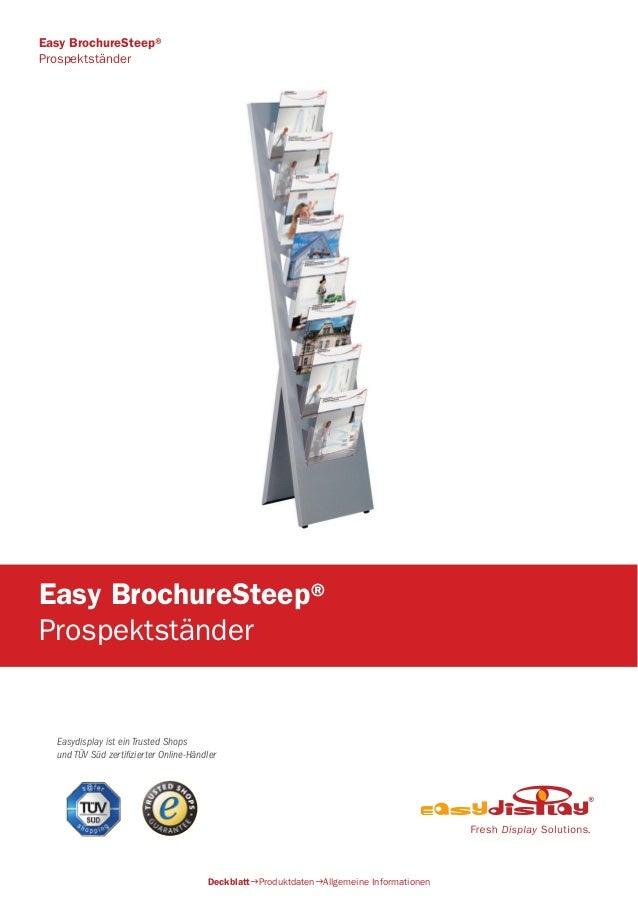 Easydisplay ist ein Trusted Shops und TÜV Süd zertifizierter Online-Händler Easy BrochureSteep® Prospektständer Deckblatt...