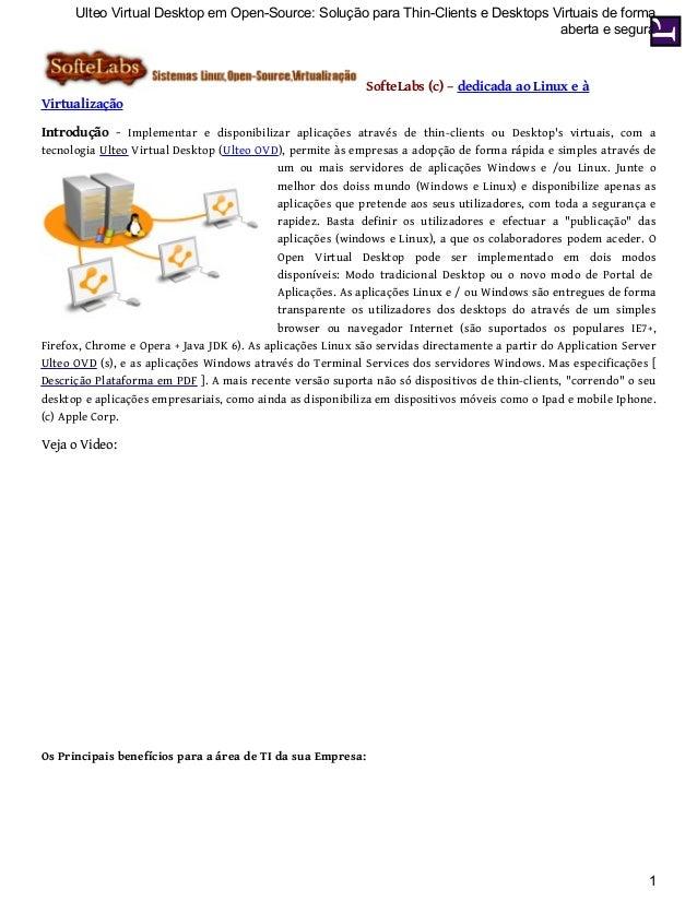 Ulteo Virtual Desktop em Open-Source: Solução para Thin-Clients e Desktops Virtuais de forma  SofteLabs (c) – dedicada ao ...