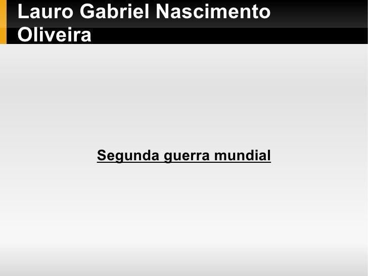 Lauro Gabriel NascimentoOliveira       Segunda guerra mundial