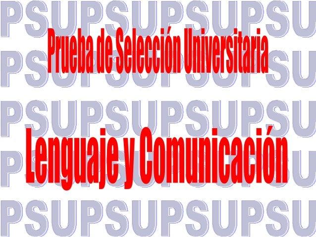 • La PSU verbal es un instrumento de evaluación educacional que miden la capacidad de razonamiento de los postulantes egre...