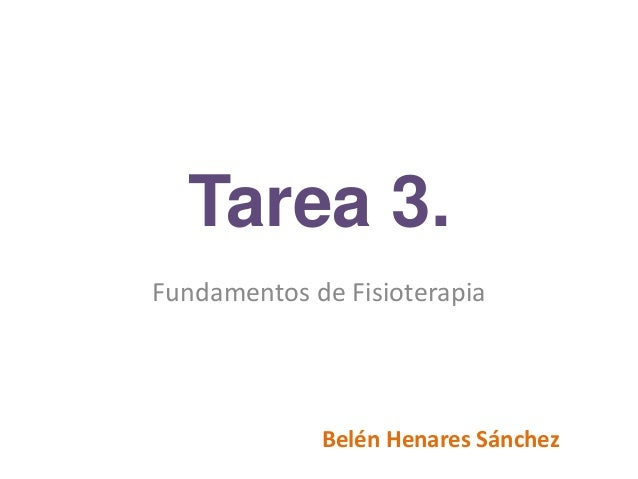 Tarea 3. Fundamentos de Fisioterapia Belén Henares Sánchez