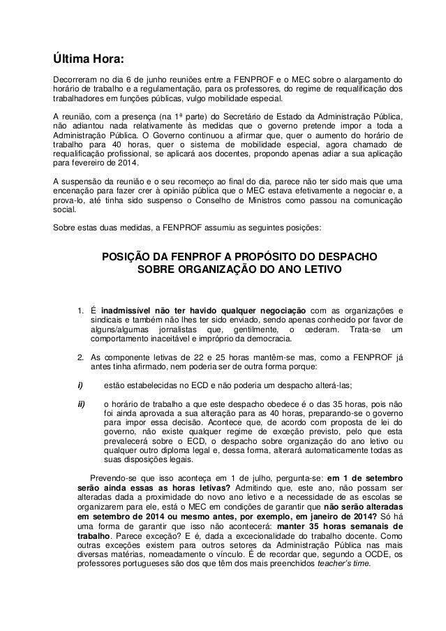 Última Hora:Decorreram no dia 6 de junho reuniões entre a FENPROF e o MEC sobre o alargamento dohorário de trabalho e a re...