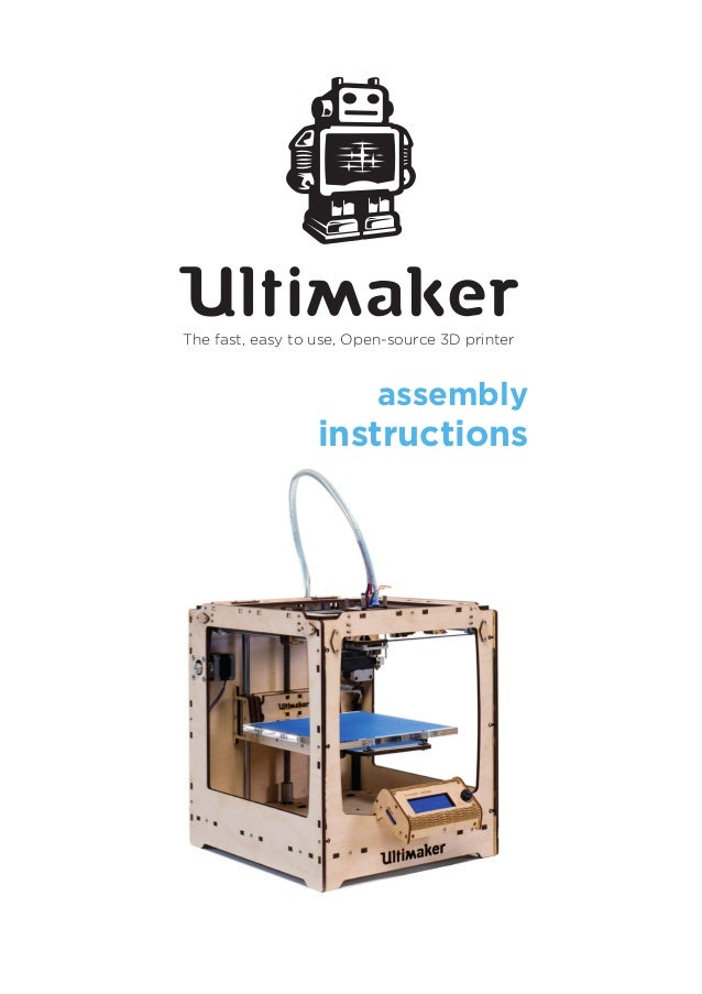 The fast, easy to use, Open-source 3D printer  assembly  instructions