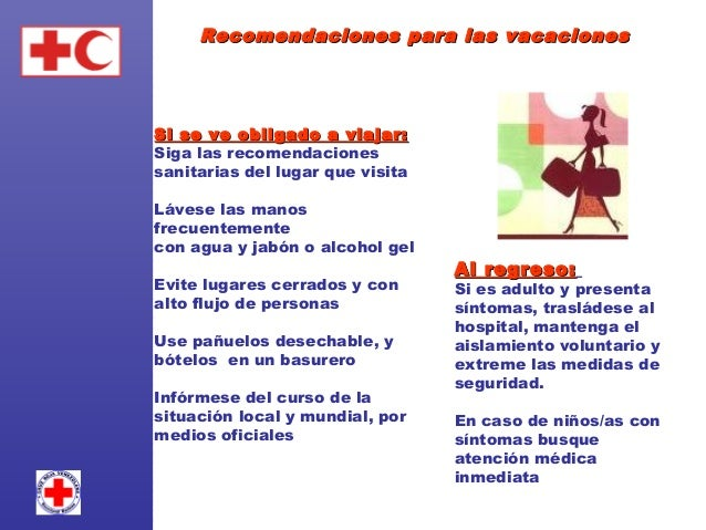 Si Ud. ya está enfermo/aDEBE: Proteger a su familia y entorno Mantener todas las indicaciones sugeridas hasta este moment...