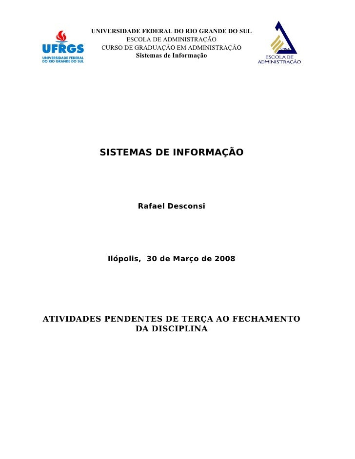 UNIVERSIDADE FEDERAL DO RIO GRANDE DO SUL                  ESCOLA DE ADMINISTRAÇÃO           CURSO DE GRADUAÇÃO EM ADMINIS...