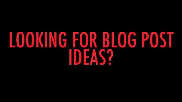 The Ultimate List of Blog Post Ideas Slide 2