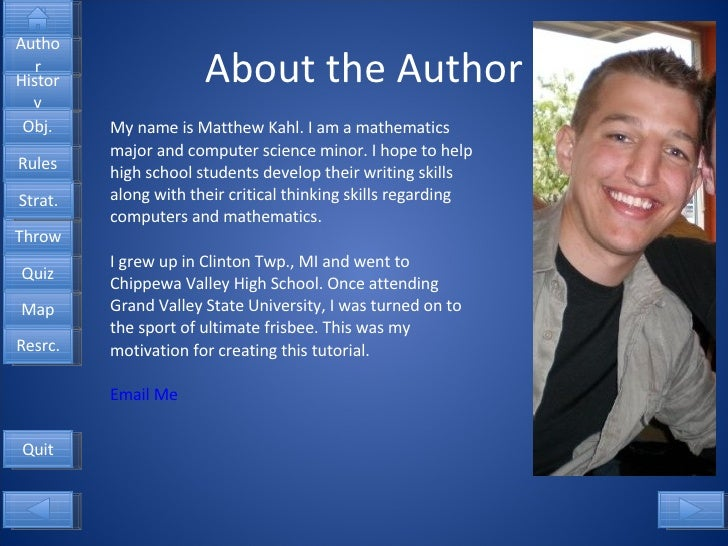 About the Author My name is Matthew Kahl. I am a mathematics major and computer science minor. I hope to help high school ...