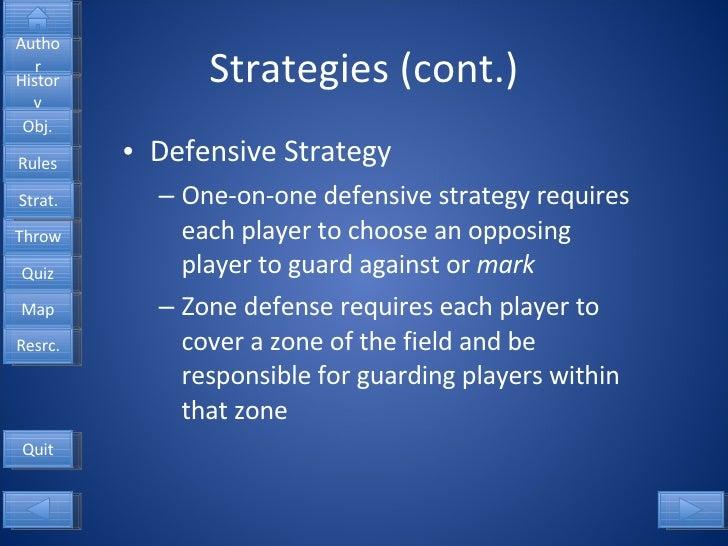 Strategies (cont.) <ul><li>Defensive Strategy </li></ul><ul><ul><li>One-on-one defensive strategy requires each player to ...