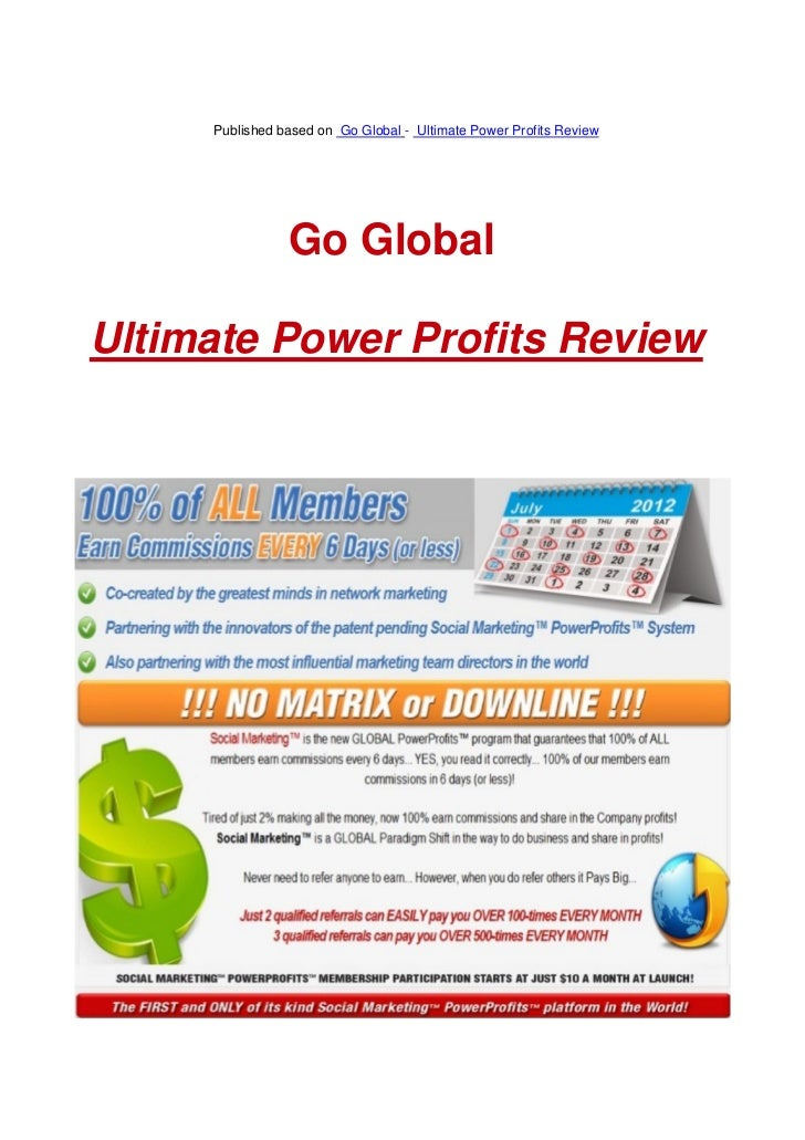 Published based on Go Global - Ultimate Power Profits Review                Go GlobalUltimate Power Profits Review