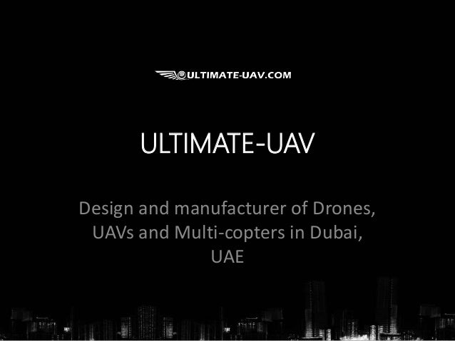 ULTIMATE-UAV  Design and manufacturer of Drones,  UAVs and Multi-copters in Dubai,  UAE