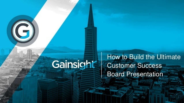 How to Build the Ultimate Customer Success Board Presentation