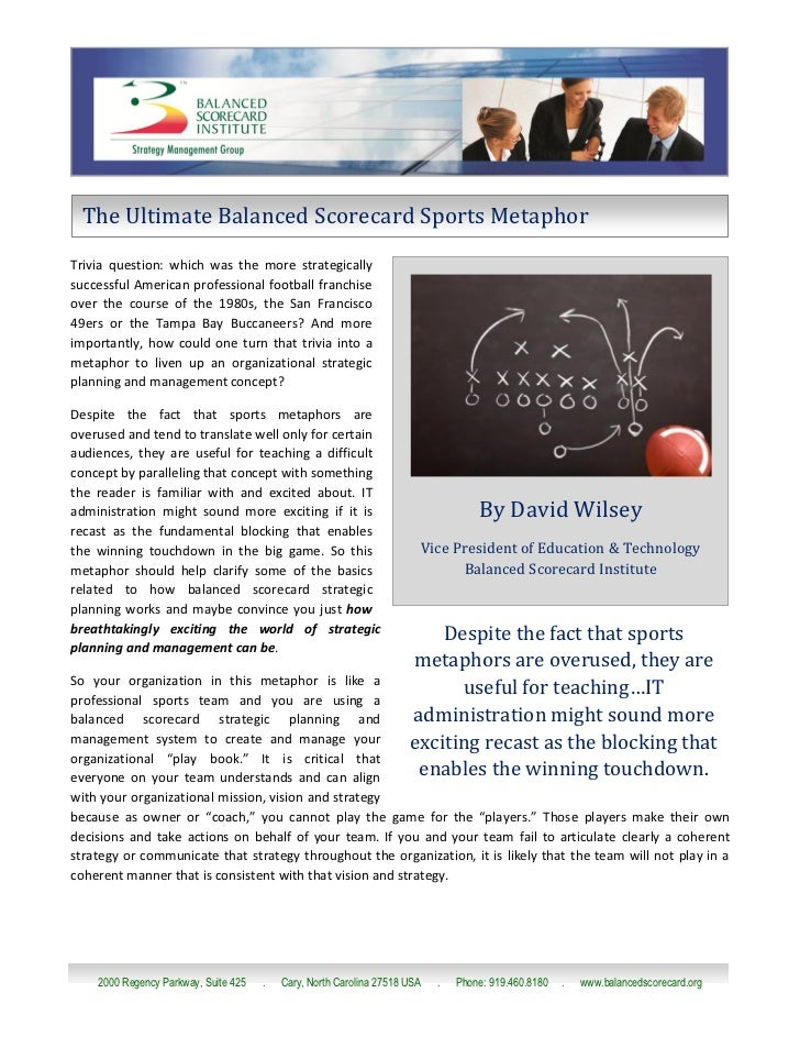 The Ultimate Balanced Scorecard Sports MetaphorTrivia question: which was the more strategicallysuccessful American profes...