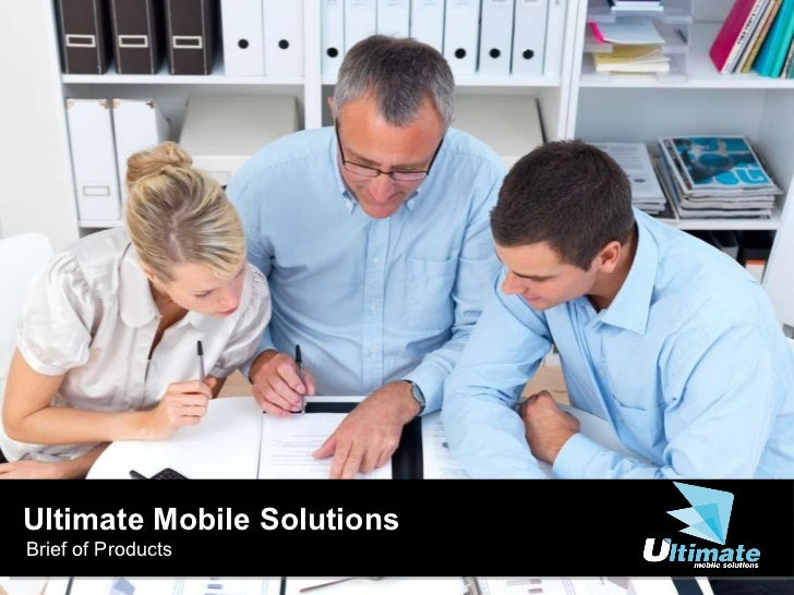 Ultimate Mobile Solutions Brief of Products