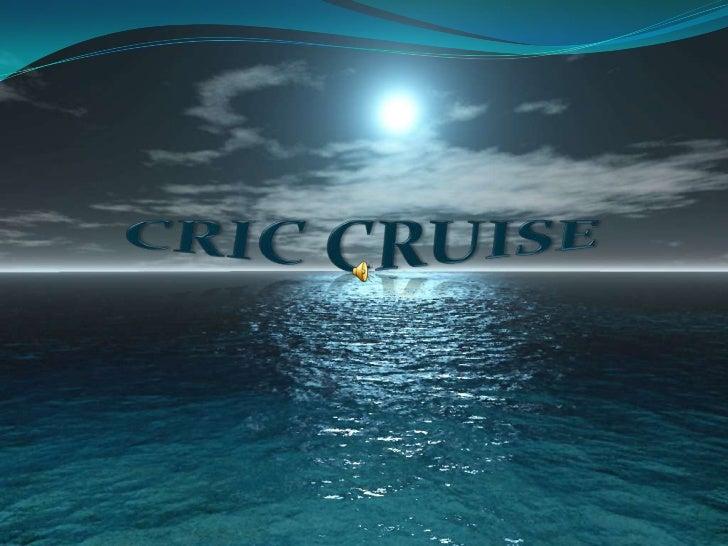 CRIC CRUISE<br />
