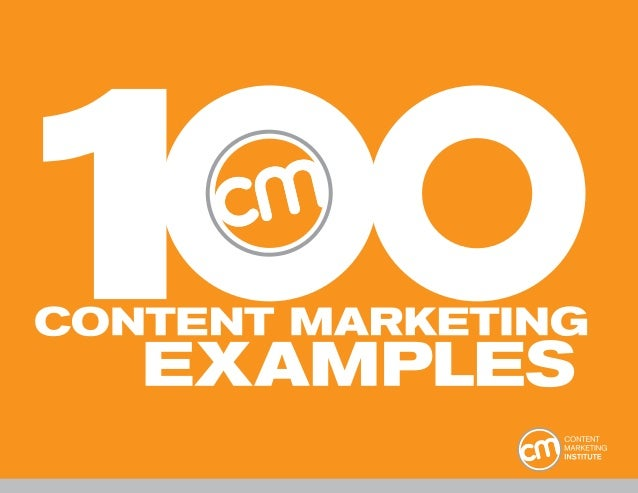 10 0 Content Marketing E x ample s  1