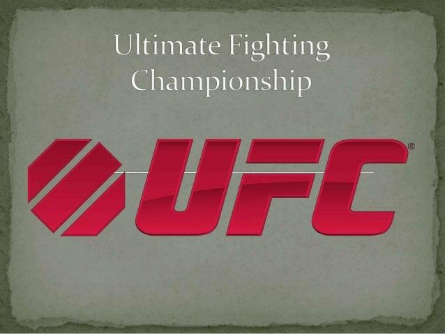  La Ultimate Fighting Championship (UFC) es la mayor empresa de artes marciales mixtas en el mundo, que alberga la mayor ...