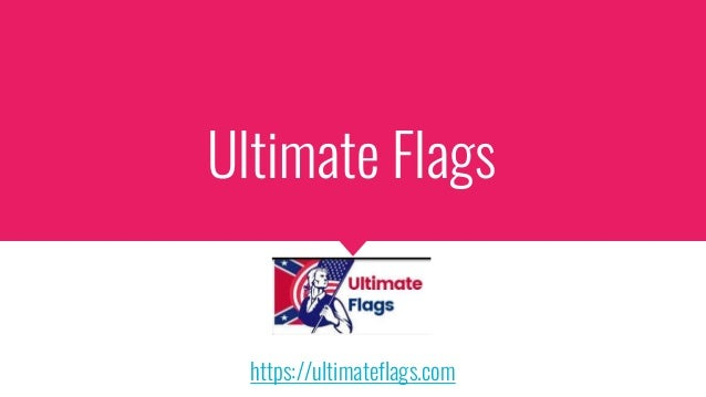 Ultimate Flags https://ultimateflags.com