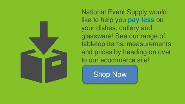 National Event Supply would like to help you pay less on your dishes, cutlery and glassware! See our range of tabletop ite...