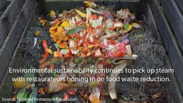 Source: National Restaurant Association Environmental sustainability continues to pick up steam with restaurateurs honing ...