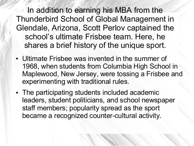 In addition to earning his MBA from theThunderbird School of Global Management inGlendale, Arizona, Scott Perlov captained...
