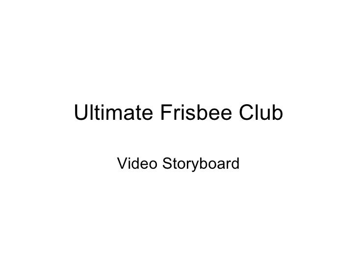 Ultimate Frisbee Club Video Storyboard