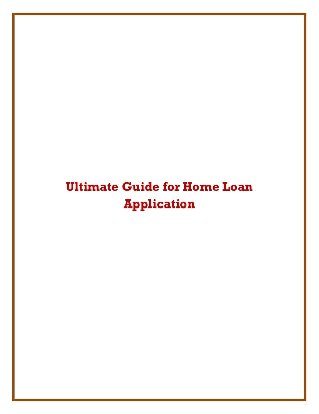 Ultimate Guide for Home LoanApplication