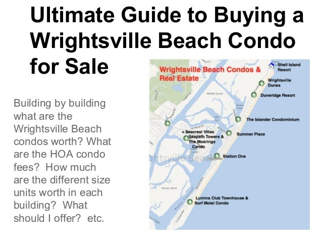Ultimate Guide to Buying a Wrightsville Beach Condo for Sale Building by building what are the Wrightsville Beach condos w...