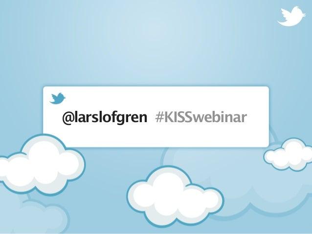 @larslofgren #KISSwebinar