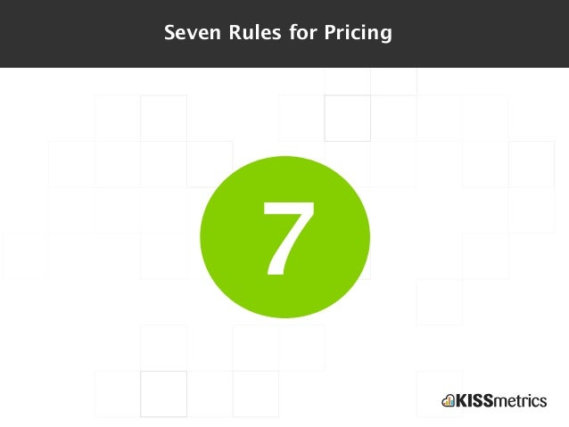 Seven Rules for Pricing        7