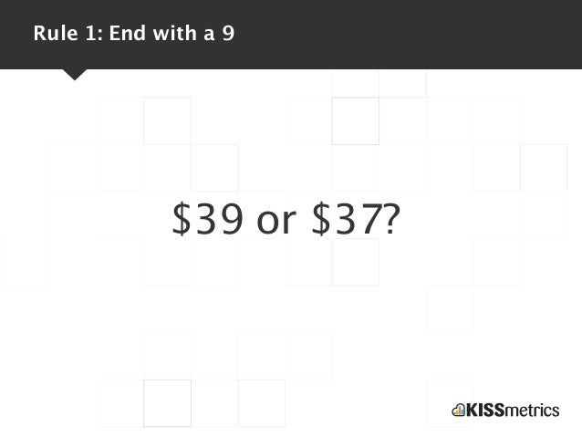 Rule 1: End with a 9             $39 or $37?